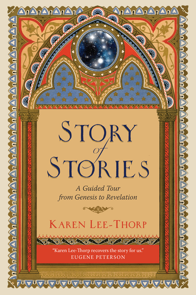 Story of Stories A Guided Tour from Genesis to Revelation