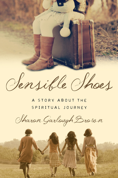 Sensible Shoes A Story about the Spiritual Journey