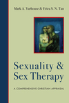 Sexuality and Sex Therapy A Comprehensive Christian Appraisal