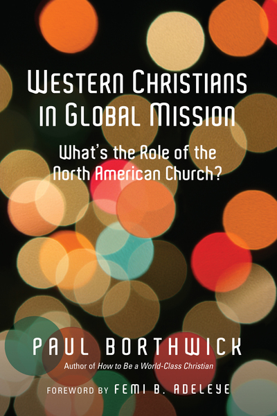 Western Christians in Global Mission What's the Role of the North American Church?