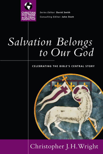 Salvation Belongs to Our God: Celebrating the Bible