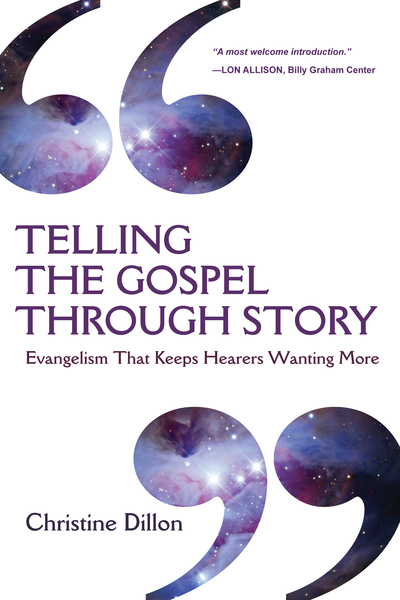 Telling the Gospel Through Story Evangelism That Keeps Hearers Wanting More