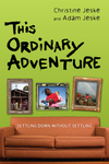 This Ordinary Adventure Settling Down Without Settling