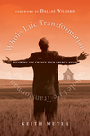 Whole Life Transformation Becoming the Change Your Church Needs