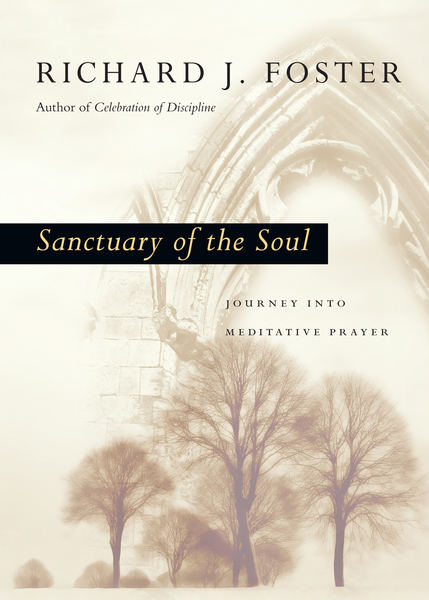 Sanctuary of the Soul Journey into Meditative Prayer