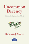 Uncommon Decency Christian Civility in an Uncivil World