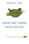 What God Thinks When We Fail Finding Grace and True Success