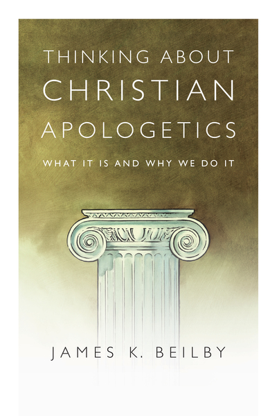 Thinking About Christian Apologetics What It Is and Why We Do It