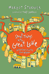 Small Things with Great Love Adventures in Loving Your Neighbor