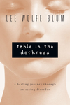 Table in the Darkness A Healing Journey Through an Eating Disorder
