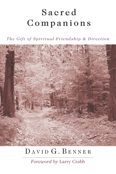 Sacred Companions The Gift of Spiritual Friendship & Direction