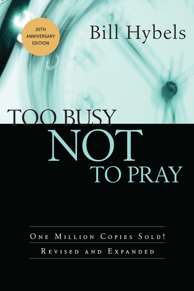 Too Busy Not to Pray