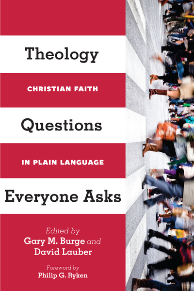 Theology Questions Everyone Asks Christian Faith in Plain Language
