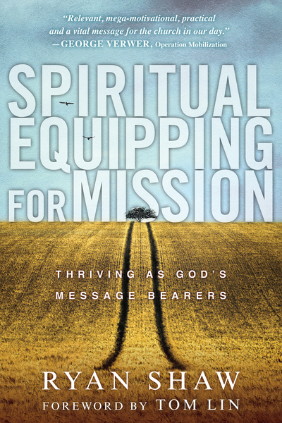 Spiritual Equipping for Mission Thriving as God's Message Bearers
