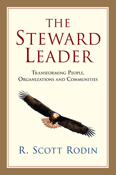 The Steward Leader Transforming People, Organizations and Communities