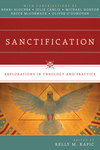 Sanctification Explorations in Theology and Practice