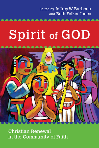 Spirit of God Christian Renewal in the Community of Faith
