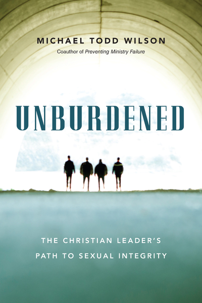 Unburdened The Christian Leader's Path to Sexual Integrity
