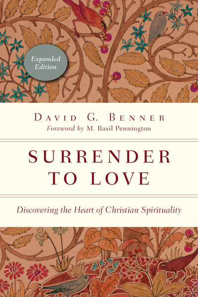 Surrender to Love Discovering the Heart of Christian Spirituality