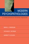 Modern Psychopathologies A Comprehensive Christian Appraisal