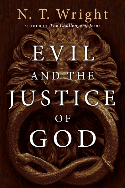 an analysis of evil and the justice of god by nt wright