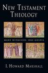 New Testament Theology: Many Witnesses, One Gospel