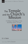 New Studies in Biblical Theology - The Temple and the Church's Mission: A Biblical Theology of the Dwelling Place of God (NSBT)