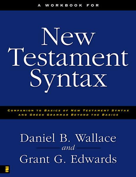 Workbook for New Testament Syntax