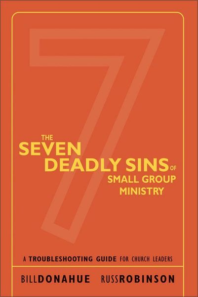 Seven Deadly Sins of Small Group Ministry