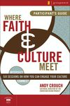 Where Faith and Culture Meet Participant's Guide