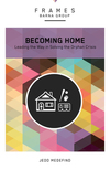 Becoming Home (Frames Series), eBook