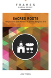 Sacred Roots (Frames Series), eBook