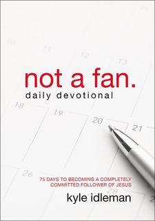 Not a Fan Daily Devotional