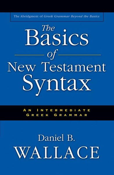 Basics of New Testament Syntax