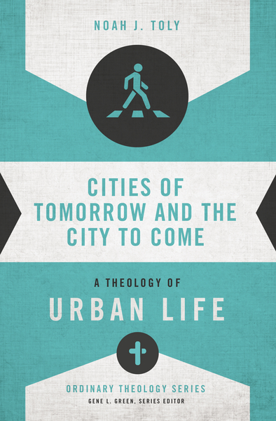Cities of Tomorrow and the City to Come