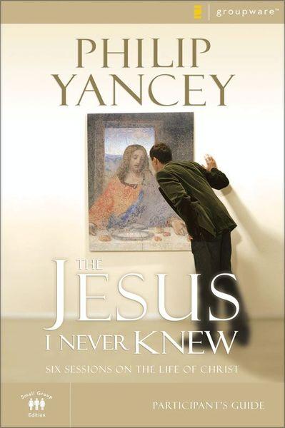 Jesus I Never Knew Participant's Guide