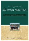 Understanding Your Mormon Neighbor