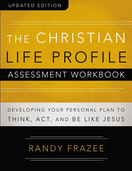 Christian Life Profile Assessment Workbook Updated Edition