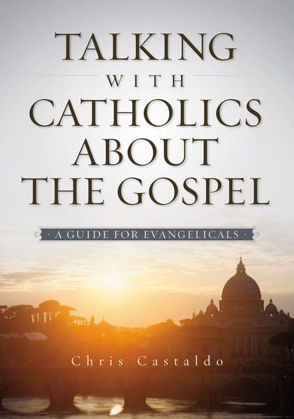 Talking with Catholics about the Gospel