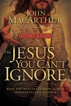 Jesus You Can't Ignore (Study Guide)