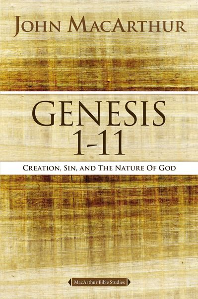 MacArthur Bible Studies: Genesis 1 to 11