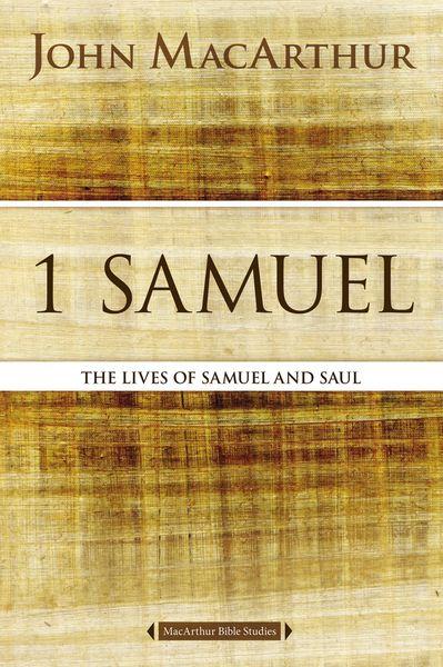 MacArthur Bible Studies: 1 Samuel