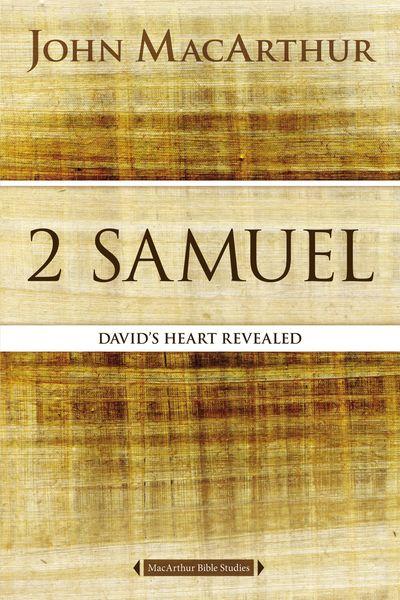 MacArthur Bible Studies: 2 Samuel