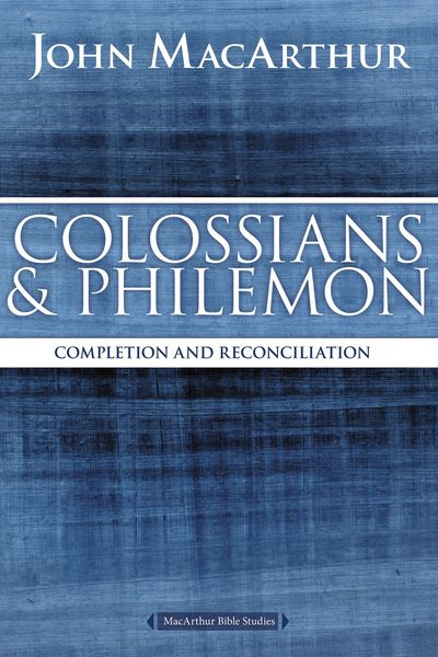 MacArthur Bible Studies: Colossians and Philemon