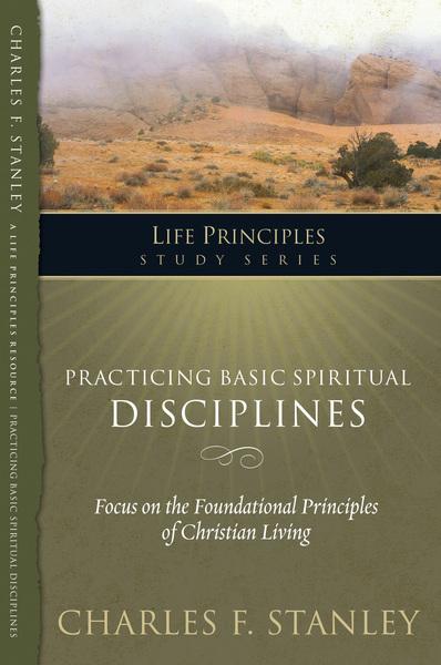 Practicing Basic Spiritual Disciplines
