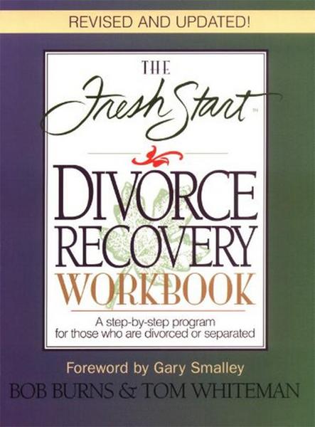 Fresh Start Divorce Recovery Workbook