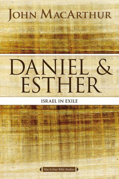 MacArthur Bible Studies: Daniel and Esther