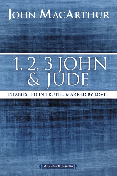 MacArthur Bible Studies: 1, 2, 3 John and Jude