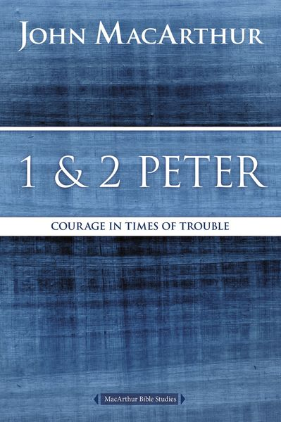MacArthur Bible Studies: 1 and 2 Peter