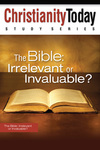 Bible: Irrelevant or Invaluable?
